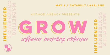 Grow: Influencer Marketing Conference tickets