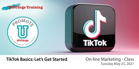 HUTdogs Promote U: TikTok Basics Let's Get Started tickets