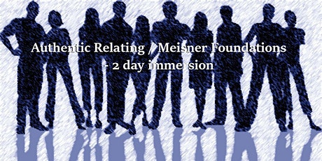 Authentic Relating / Meisner Foundations 2-day Immersion tickets