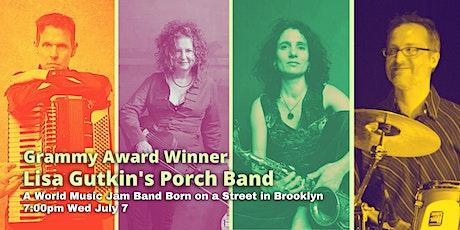 GRAMMY WINNER Lisa Gutkin's World Music Porch Band Born In Bklyn 7pm 7/7 tickets