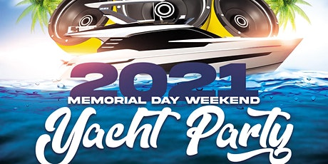 2021 Memorial Day Weekend Yacht Party tickets