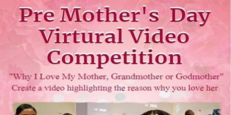 Pre Mother's Day Virtual Video Competition tickets