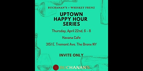 Buchanan's + Whiskey Frenz, Uptown Happy Hour Series with Havana Cafe tickets