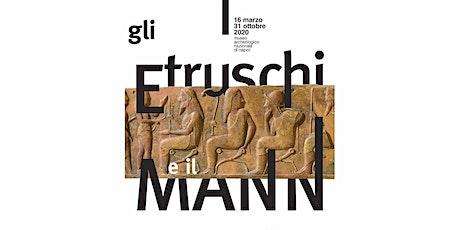 Gli Etruschi e il MANN: la grande mostra al Museo Archeologico di Napoli biglietti