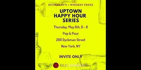 Buchanan's + Whiskey Frenz, Uptown Happy Hour Series with Pop & Pour tickets
