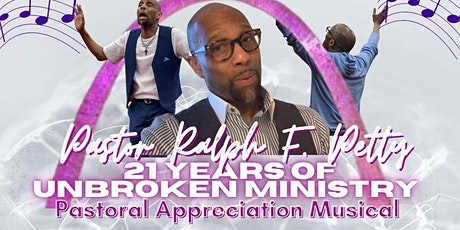 Pastor Ralph F. Petty 21st Pastoral Anniversary tickets
