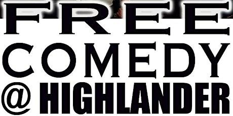 Free Comedy @Highlander - Fri 16 Apr - 9.00 PM tickets