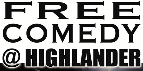 Free Comedy @Highlander - Sat  17 Apr - 7.30 PM tickets