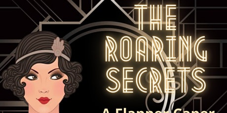 "Murder Mystery - ""The Roaring Secrets (A Flapper Caper)"" tickets"