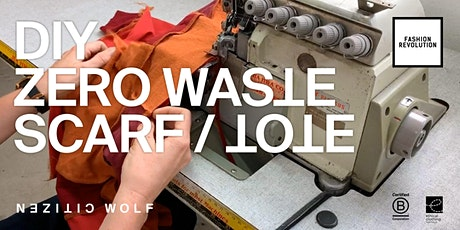 DIY Zero Waste Scarf / Tote Workshop – Citizen Wolf x Fashion Revolution tickets