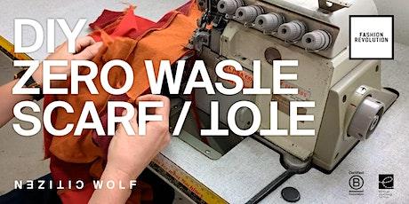 DIY Zero Waste Scarf / Tote Workshop –Citizen Wolf x Fashion Revolution tickets