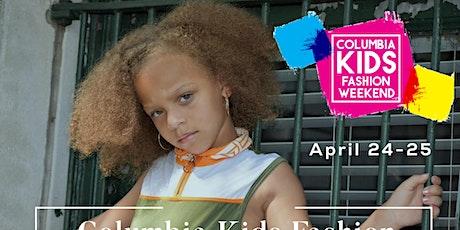 Columbia Kids Fashion Weekend Kids Registration tickets