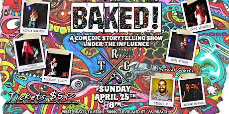 BAKED! A Comedic Storytelling Show Under the Influence tickets