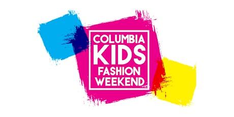 Columbia Kids Fashion Weekend tickets