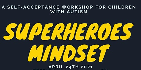 Superhero Workshop - A Self Acceptance Workshop for Kids with Autism tickets