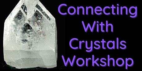 Connecting With Crystals Workshop tickets