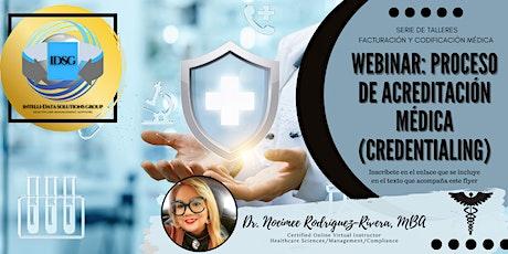 Webinar: Proceso de Acreditación Médica (Credentialing) boletos