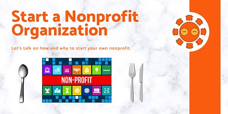 Start a Nonprofit Organization! Oh and get some Food. tickets