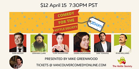COMEDY FOR THE KETTLE SOCIETY - LIVE ON ZOOM - SHOW IS AT 7:30 - DOORS AT 7 tickets