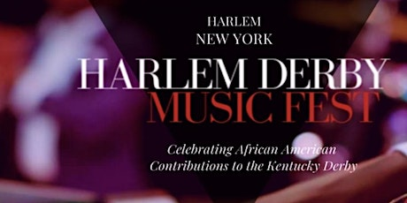HARLEM DERBY MUSIC FESTIVAL & KENTUCKY DERBY WATCH PARTY tickets