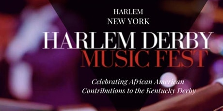 HARLEM DERBY MUSIC FESTIVAL & KENTUCKY DERBY WATCH PARTY tickets