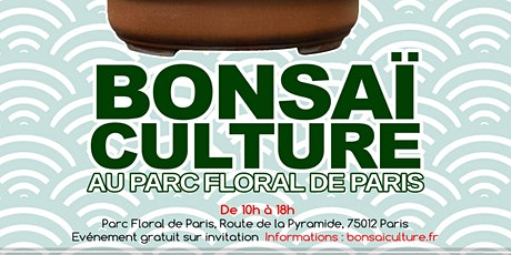 BONSAÏ CULTURE AU PARC FLORAL DE PARIS billets