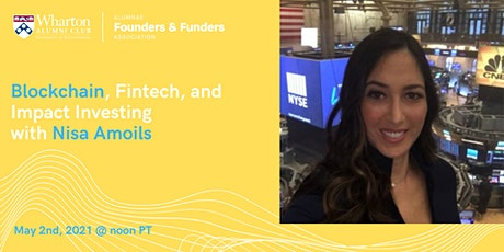 Blockchain, Fintech, and Impact Investing  with Nisa Amoils tickets