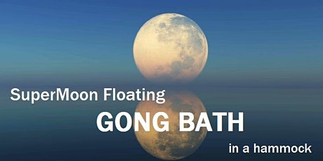 SuperMoon Floating GONG BATH in a hammock tickets