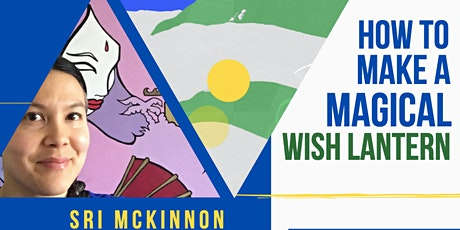 Lets Make a Magical Wish Lantern' - Sri McKinnon x School of Lockdown 5.5 tickets