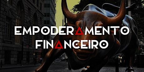 Empoderamento Financeiro - Curso de Finanças Pessoais (AO VIVO e ONLINE) bilhetes