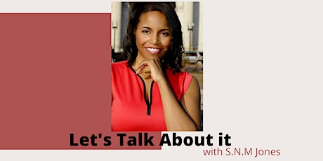 Let's talk about it! Meet the Author S.N.M Jones tickets