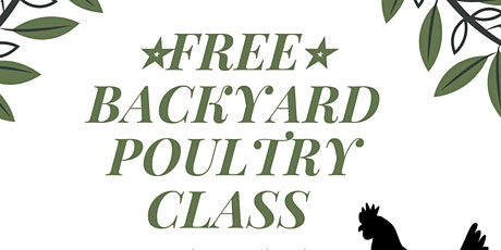 Free Backyard Poultry Info Class tickets