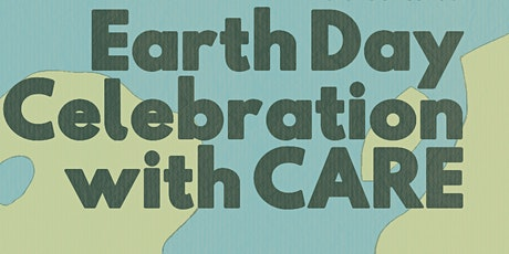 Earth Day Celebration with CARE tickets