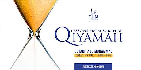 Lessons From Surah al Qiyamah - The Resurrection tickets
