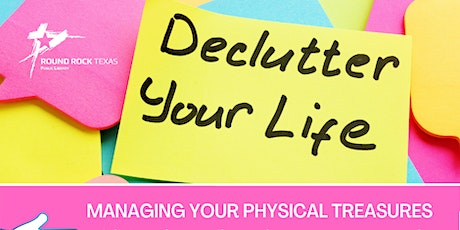 Declutter Your Life: Managing your physical treasures tickets