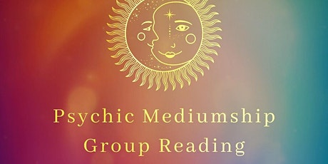 Psychic Mediumship Group Reading tickets