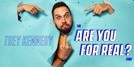 Trey Kennedy: The Are You For Real? Tour tickets