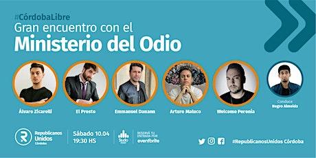 #CórdobaLibre - Ministerio del Odio - #RepublicanosUnidos - Sábado10.04 entradas