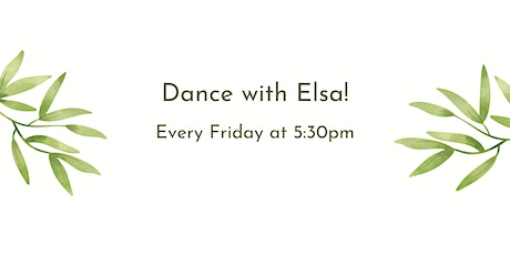 Dance with Elsa - optional drop in every Friday! Register for zoom link. tickets
