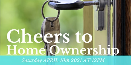 3 Step Home Buyer Seminar: Cheer's to Home Ownership tickets