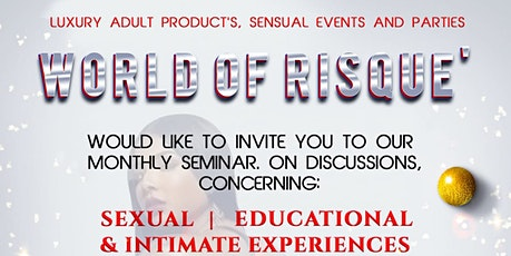 WORLD OF RISQUE' MONTHLY SEMINAR tickets