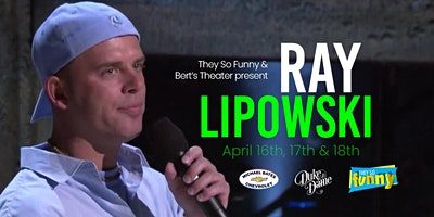 Ray Lipowski  | Saturday 7:30p