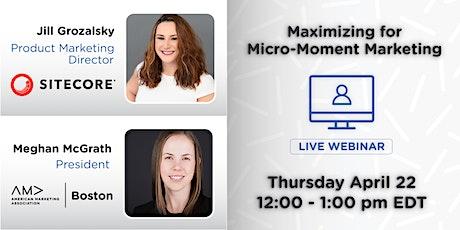 Maximizing for Micro-Moment Marketing tickets