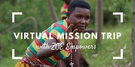 Mission Trip travelling virtually with ZOE Empowers tickets
