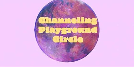 Channeling Playground Circle tickets
