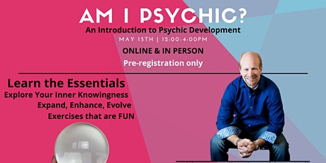 Am I Psychic? An Introduction to Psychic Development tickets