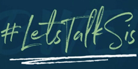 BWEL + Classroom Culture Present #LetsTalkSis: What's Next?? tickets