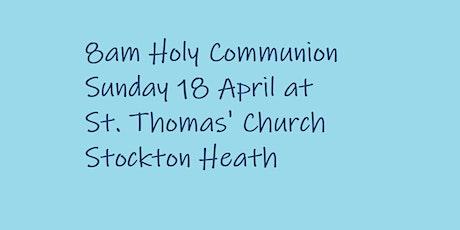 8am Holy Communion on Sunday 18 April tickets