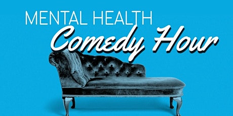 Mental Health Comedy Hour Online tickets