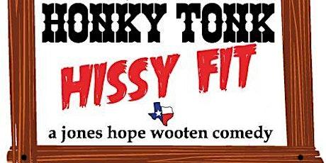 WORLD PREMIERE - Honky Tonk Hissy Fit, a Jones, Hope, Wooten Comedy tickets